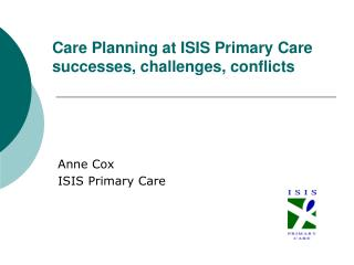 Care Planning at ISIS Primary Care successes, challenges, conflicts