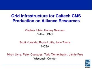 Grid Infrastructure for Caltech CMS Production on Alliance Resources