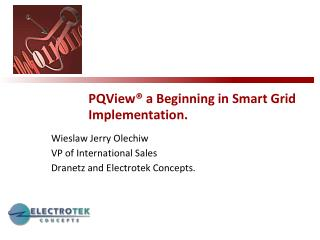 PQView® a Beginning in Smart Grid Implementation.