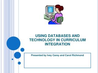 USING DATABASES AND TECHNOLOGY IN CURRICULUM INTEGRATION