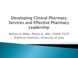Developing Clinical Pharmacy Services and Effective Pharmacy Leadership