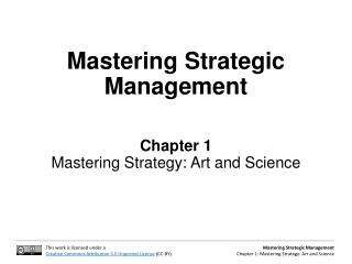 Mastering Strategic Management Chapter 1 Mastering Strategy: Art and Science