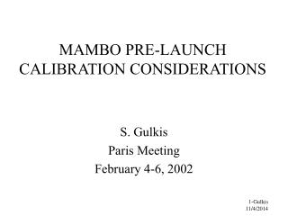 MAMBO PRE-LAUNCH CALIBRATION CONSIDERATIONS