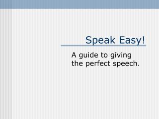 Speak Easy!