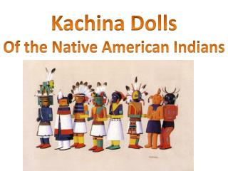 Kachin a  Dolls Of the Native American Indians