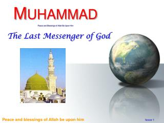 M UHAMMAD Peace and Blessings of Allah Be Upon Him