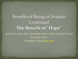 "Benefits of Being a Christian Continued The Benefit of ""Hope"""