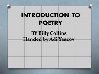 BY  Billy  Collins Handed by  Adi  Y aacov