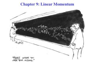 Chapter 9: Linear Momentum