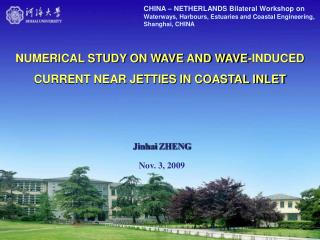 NUMERICAL STUDY ON WAVE AND WAVE-INDUCED CURRENT NEAR JETTIES IN COASTAL INLET
