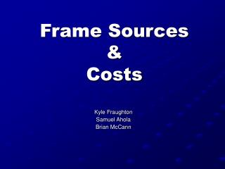 Frame Sources & Costs
