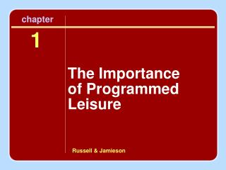 The Importance  of Programmed Leisure