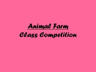 Animal Farm  Class Competition
