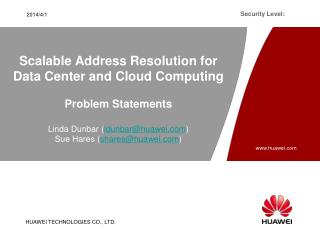 Scalable Address Resolution for Data Center and Cloud Computing   Problem Statements  Linda Dunbar ldunbarhuawei Sue Har