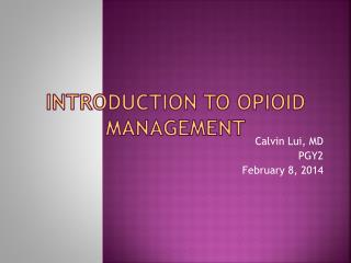 Introduction to  Opioid  Management