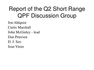 Report of the Q2 Short Range QPF Discussion Group
