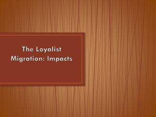 The Loyalist Migration: Impacts