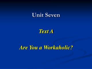 Unit Seven