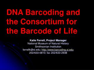 DNA Barcoding and the Consortium for the Barcode of Life