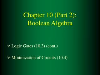 Chapter 10 (Part 2):  Boolean Algebra