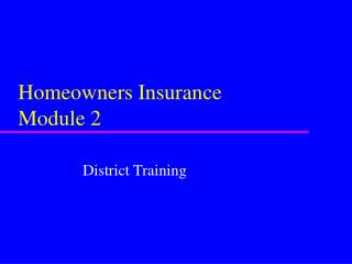 Homeowners Insurance Module 2