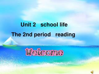 Unit2 school life  period2 reading