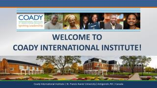 WELCOME TO Coady international institute!