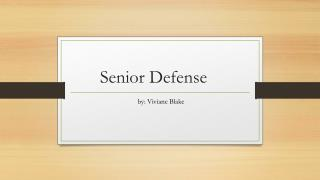 Senior Defense