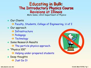 Our Clients  Faculty, Students, College of Engineering, U of I Our approach  Infrastructure