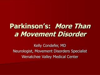 Parkinson's:   More Than a Movement Disorder