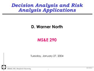 Decision Analysis and Risk Analysis Applications