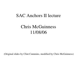 SAC Anchors II lecture Chris McGuinness 11/08/06