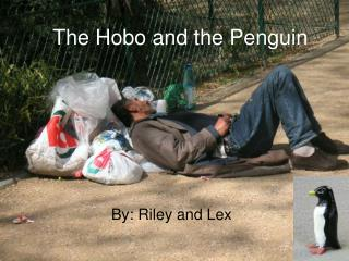 The Hobo and the Penguin