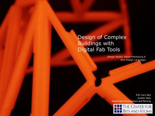Design of Complex Buildings with Digital Fab Tools