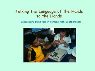 Talking the Language of the Hands  to the Hands