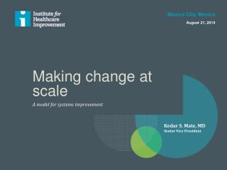 Making change at scale