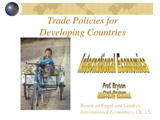 Trade Policies for  Developing Countries