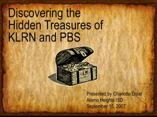 Discovering the  Hidden Treasures of  KLRN and PBS