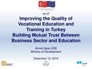 This project is financed by Ministry of European Union and  the Republic of Turkey.