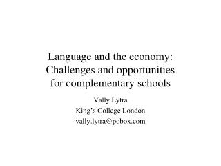 Language and the economy:  Challenges and opportunities  for complementary schools