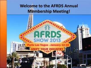Welcome to the AFRDS Annual Membership Meeting!