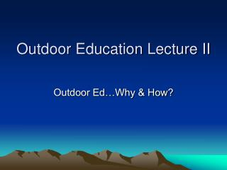 Outdoor Education Lecture II