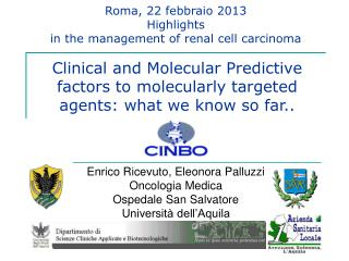 Roma, 22 febbraio 2013  Highlights  in the management of renal cell carcinoma