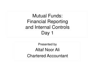 Mutual Funds: Financial Reporting and Internal Controls Day 1
