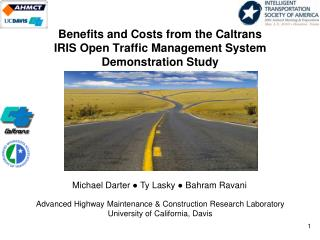 Benefits and Costs from the Caltrans   IRIS Open Traffic Management System Demonstration Study