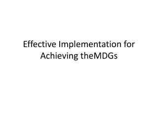 Effective Implementation for Achieving  theMDGs