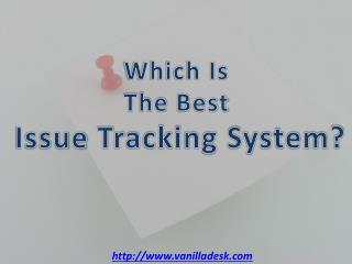 Which is the Best Issue Tracking System