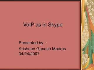 VoIP as in Skype