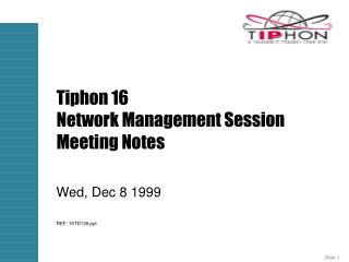 Tiphon 16  Network Management Session Meeting Notes