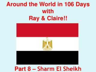 Around the World in 106 Days with Ray & Claire!! Part 8 –  Sharm El Sheikh
